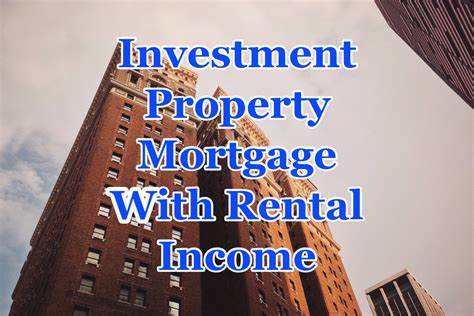 investment property mortgage  rental income