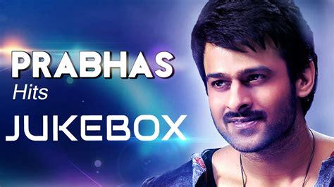 new songs prabhas telugu hit songs jukebox telugu