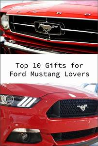 Top 10 Gifts For Ford Mustang Owners | Mustang, New mustang, Ford mustang