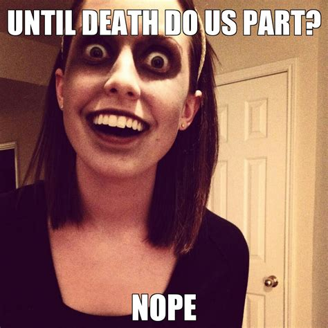 Girlfriend Meme Girl - overly attached zombie girlfriend overly attached girlfriend know your meme