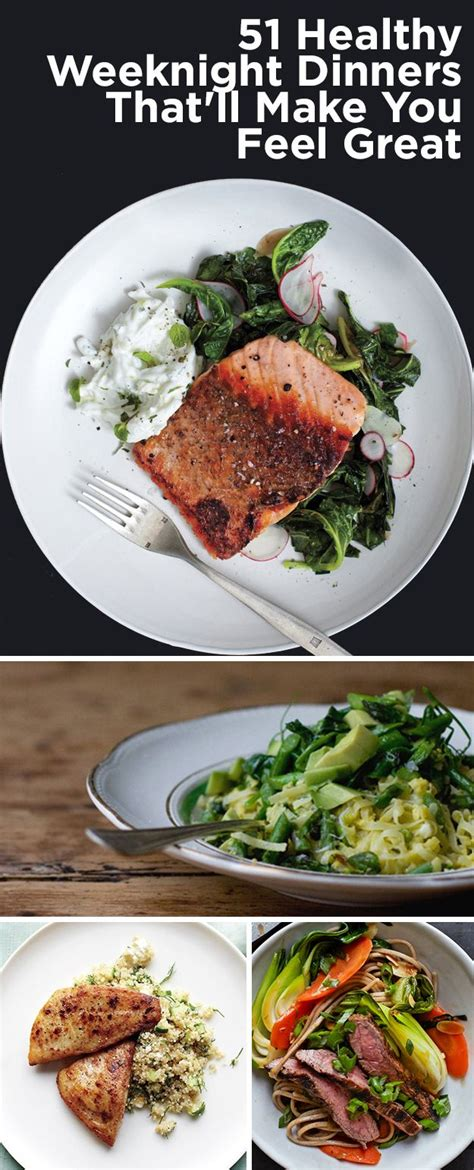 great dinners 51 healthy weeknight dinners that ll make you feel great