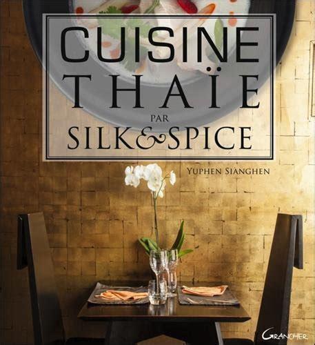 cuisine thaie cuisine thaïe par silk spice la bibliothèque