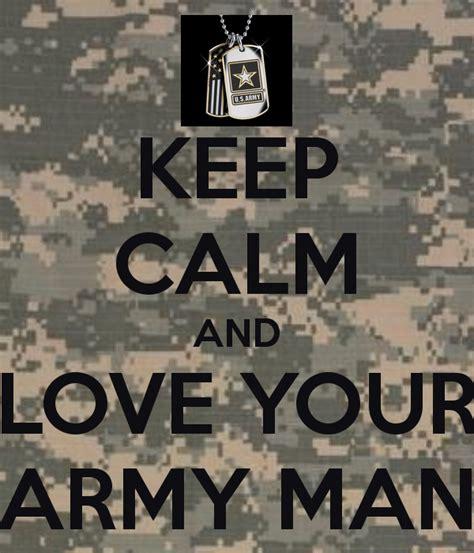 calm  love  army man  calm  carry