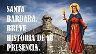 SANTA BARBARA. BREVE HISTORIA DE SU PRESENCIA - YouTube