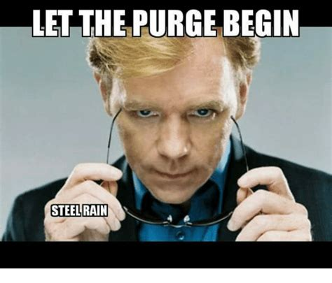 Purge Meme - let the purge begin steel rain 4 e meme on sizzle