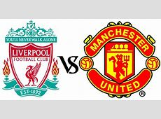 Match Preview Liverpool vs Manchester United DailyVedas