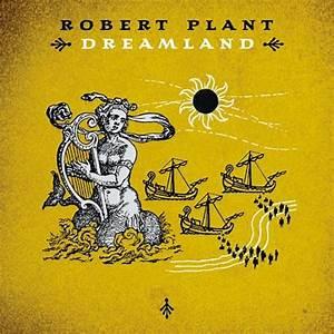 Dreamland - Robert Plant | Songs, Reviews, Credits | AllMusic