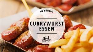 Berlin Essen Günstig : hier k nnt ihr die beste currywurst in berlin essen mit vergn gen berlin ~ Markanthonyermac.com Haus und Dekorationen