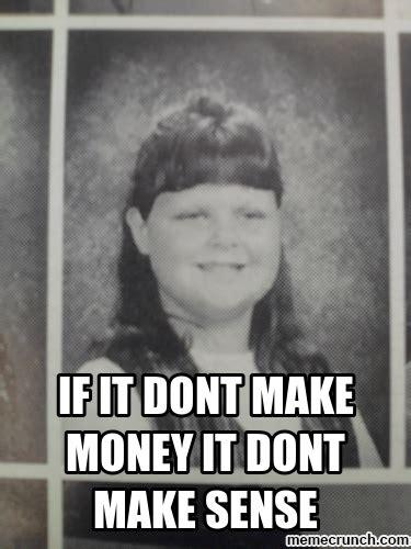 Make Money From Memes - if it dont make money it dont make sense