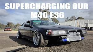 Supercharging Our M40 E36 Bmw