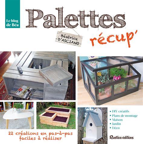 table de cuisine en palette livre palettes récup 39 collection d 39 asciano béatrice catalogue bricolage déco
