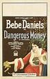 Dangerous Money Movie Poster   Bebe daniels, Classic films ...