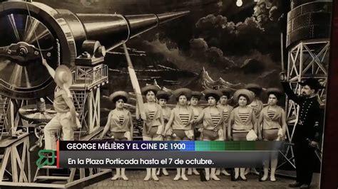 george melies y el cine georges m 233 li 232 s y el cine de 1900 youtube