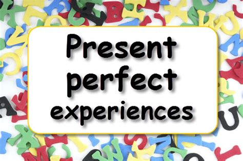 present perfect experiences learnenglish kids