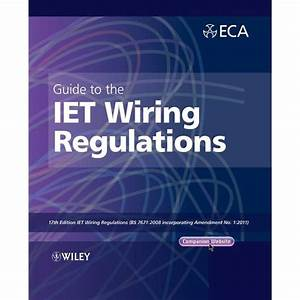 Guide To The Iet Wiring Regulations  Iet Wiring