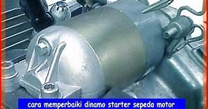 Cara Memperbaiki Dinamo Starter Sepeda Motor