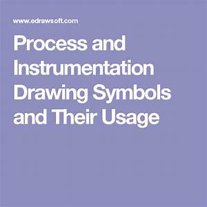 Process And Instrumentation Drawing Symbols And Their