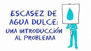 La Escasez De Agua Dulce  Una Introducci U00f3n Al Problema
