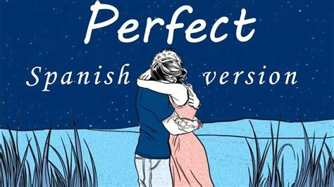 Perfect (versión Español) Ed Sheeran By Carlos Raul Youtube