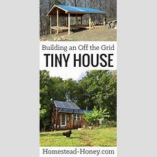 Building An Off The Grid Tiny House  Homestead Honey