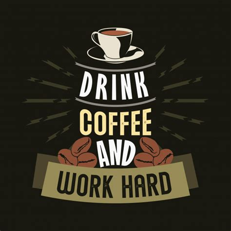 Find and follow posts tagged workout quotes on tumblr. Drink coffee and work hard. coffee sayings & quotes ...