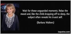 Wait for those ... Unguarded Moments Quotes