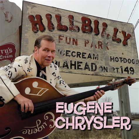 Eugene Chrysler by Eugene Chrysler Rockabilly Home