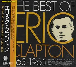 Eric Clapton The Best Of Eric Clapton 1963-1965 Japanese ...