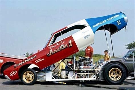 amc javelin rear lifting funny car drag racing a fx aa fa aa fc a g aa fd pinterest