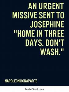 Quote about love - An urgent missive sent to josephine ...