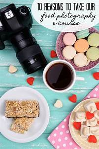 10 Reasons to Take Our Food Photography E-Course (With images) | Food photography, Food ...