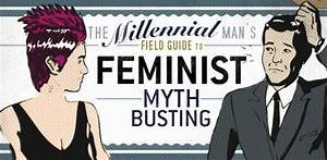 The Millennial Man U0026 39 S Field Guide To Feminist Mythbusting