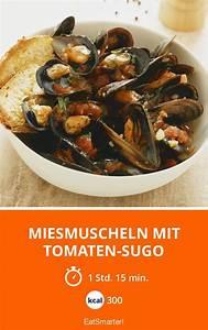Rezepte Unter 500 Kalorien : miesmuscheln mit tomaten sugo rezept miesmuscheln tomaten sugo und rezepte ~ A.2002-acura-tl-radio.info Haus und Dekorationen