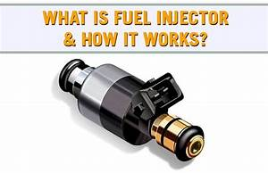 What Is A Fuel Injector  U0026 How It Works