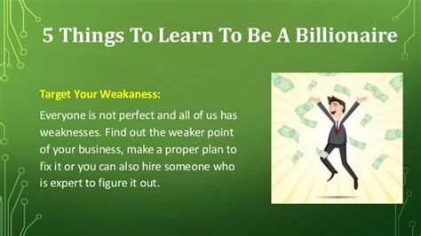 5 Things To Learn To Be A Billionaire