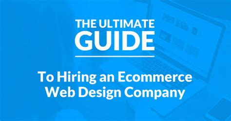 ecommerce website design company the ultimate guide to hiring an ecommerce web design