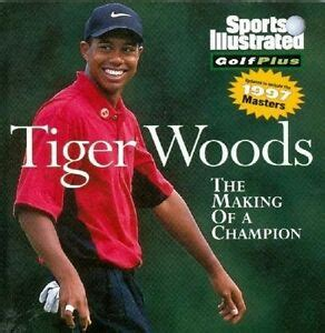 Tiger Woods - The Making of a Champion by John Garrity ...