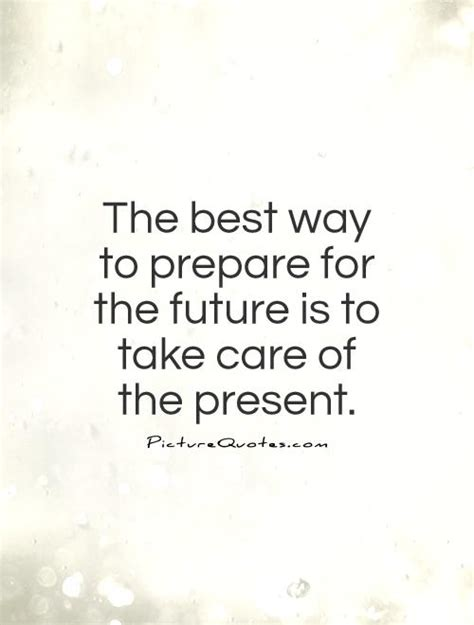 Preparing For The Future Quotes Quotesgram