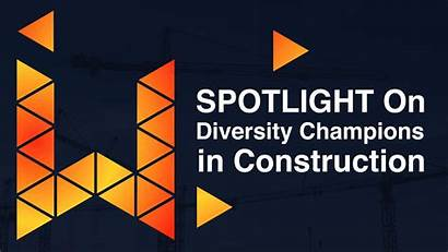 Diversity Spotlight Champions Working Introduction Construction Industry