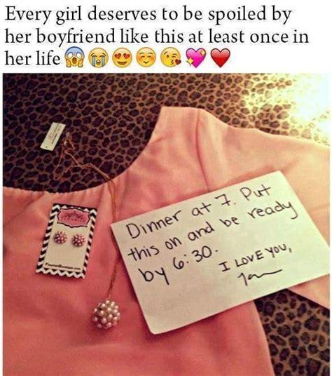 girl deserves   spoiled   boyfriend