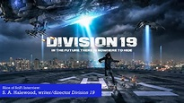 """""""Division 19"""": Director S. A. Halewood talks histories and ..."""