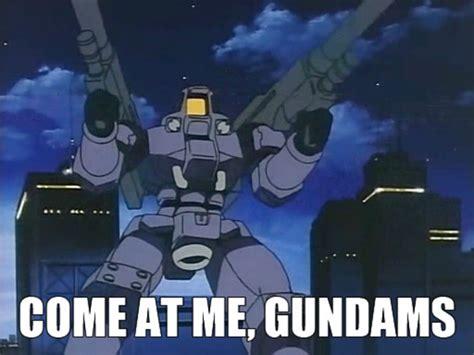 Gundam Memes - come at me gundams gundam know your meme