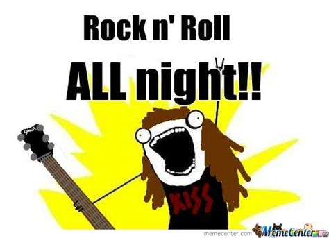 Memes Rock N Roll - rock n roll by kaiserchief meme center