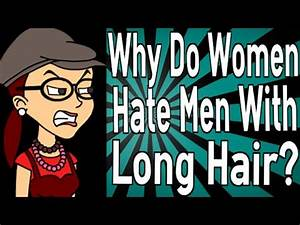 Why Do Women Hate Men With Long Hair? - YouTube