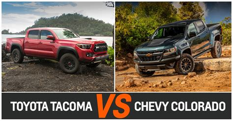 Chevrolet Tacoma by Toyota Tacoma Vs Chevy Colorado Which Is Best