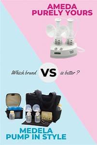 Ameda Purely Yours Vs Medela Pump In Style 2017