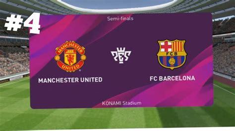 MANCHESTER UNITED vs BARCELONA// FULL MATCH// PES 2020 ...
