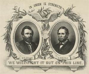 Ulyssess S Grant And Schuyler Colfax Republican Campaign ...