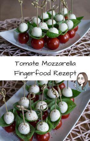 fingerfood rezepte kalt einfach schnell tomate mozzarella fingerfood rezept rezepte
