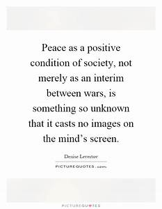 Peace as a posi... Unknown Peace Quotes